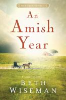 Cover image for An Amish year [text (large print)] : four Amish novellas / Beth Wiseman.