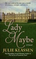 Cover image for Lady maybe [text (large print)] / by Julie Klassen.