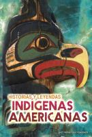 Cover image for Historias y leyendas indígenas americanas / by Catherine Chambers.