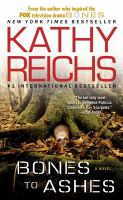 Cover image for Bones to ashes / Kathy Reichs.