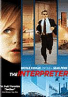 Cover image for The interpreter / Universal ; producers, Tim Bevan, Eric Fellner, Kevin Misher ; screenplay, Charles Randolph and Scott Frank and Steven Zaillian ; directed by Sydney Pollack.