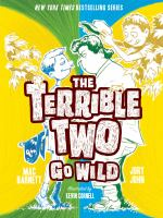 Cover image for The Terrible Two go wild / by Mac Barnett and Jory John ; illustrated by Kevin Cornell.