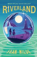 Cover image for Riverland / Fran Wilde.
