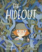 Cover image for The hideout / by Susanna Mattiangeli ; illustrated by Felicita Sala.