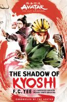 Cover image for Avatar, the last airbender. The shadow of Kyoshi / F.C. Yee ; with Avatar co-creator Michael Dante DiMartino.