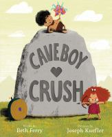 Cover image for Caveboy crush / by Beth Ferry and Joseph Kuefler.
