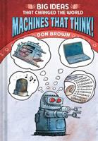 Cover image for Machines that think! / Don Brown.