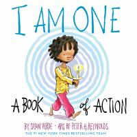 Cover image for I am one : a book of action / Susan Verde ; art by Peter H. Reynolds.