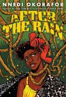 """Cover image for After the rain / adapted from the short story """"On the road"""" by Nnedi Okorafor ; written by John Jennings ; illustrated by David Brame ; lettering by Damian Duffy."""