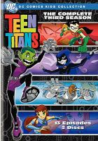 Cover image for Teen Titans. The complete third season / Warner Bros. Animation ; Cartoon Network.