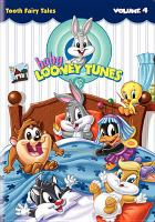 Cover image for Baby Looney Tunes. Volume 4, Tooth Fairy tales / Warner Bros. Family Entertainment ; WB Television Animation.