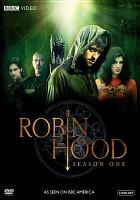 Cover image for Robin Hood. Season one / 2 Entertain ; a Tiger Aspect/BBC America production for BBC ; written by Dominic Minghella [and others] ; directed by John McKay, Richard Standeven and Declan O'Dwyer ; produced by Richard Burrell.