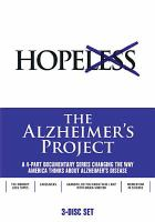 Cover image for The Alzheimer's project / HBO Documentary Films and the National Institute on Aging of the National Institutes of Health ... present ; executive producers, Sheila Nevins, Maria Shriver ; series producer, John Hoffman.