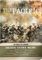 Cover image for The Pacific / HBO miniseries presents ; a Playtone and Dreamworks production ; Tom Hanks, Steven Spielberg, Gary Goetzman, executive producers ; written by Bruce C McKenna ... [et al.] ; directed by Tim Van Patten ... [et al.]