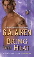 Cover image for Bring the heat / G.A. Aiken.