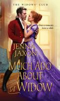 Cover image for Much ado about a widow / Jenna Jaxon.