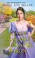 Cover image for Never conspire with a sinful baron / Renee Ann Miller.