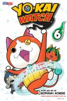 Cover image for Yo-kai watch. 6, Jibanyan evolves / story and art by Noriyuki Konishi ; original story and supervised by Level-5 Inc. ; translation/Tetsuichiro Miyaki ; English adaptation/Aubrey Sitterson.