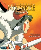 Cover image for Princess Mononoke : picture book / original story and screenplay written and directed by Hayao Miyazaki ; [English adaptation, Jim Hubbert].