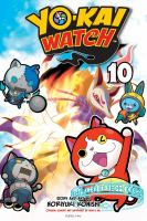 Cover image for Yo-kai watch. 10, Don't be a brat / story and art by Noriyuki Konishi ; original concept and supervised by Level-5 Inc. ; translation, Tetsuichiro Miyaki ; English adaptation, Aubrey Sitterson ; lettering, John Hunt.