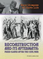 Cover image for Reconstruction and its aftermath : freed slaves after the civil war / Michelle Dakota Beck.