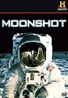 Cover image for Moonshot / produced by Dangerous Films Ltd. for History ; producer, Tim Goodchild ; writer, Tony Basgallop.