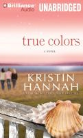 Cover image for True colors [sound recording] / Kristin Hannah.