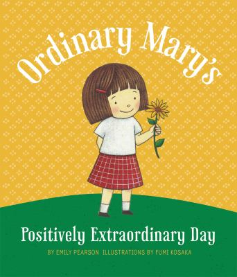 Cover image for Ordinary Mary's positively extraordinary day / by Emily Pearson ; illustrations by Fumi Kosaka.