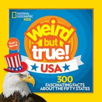 Cover image for Weird but true! USA : 300 fascinating facts about the fifty states.