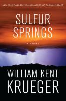 Cover image for Sulfur Springs [text (large print)] / by William Kent Krueger.