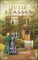 Cover image for The ladies of Ivy Cottage [text (large print)] / Julie Klassen.