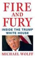 Cover image for Fire and fury [text (large print)] : inside the Trump White House / Michael Wolff.