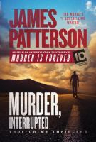 Imagen de portada para Murder, interrupted [text (large print)] : true-crime thrillers / by James Patterson with Alex Abramovich and Christopher Charles.