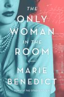 Cover image for The only woman in the room [text (large print)] / Marie Benedict.