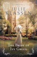 Cover image for The bride of Ivy Green [text (large print)] / Julie Klassen ; [Map illustration by Bek Cruddace Cartography & Illustration].