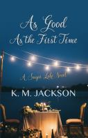 Cover image for As good as the first time [text (large print)] / by K.M. Jackson.