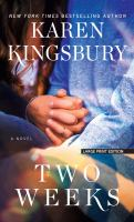 Cover image for Two weeks [text (large print)] / by Karen Kingsbury.