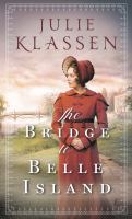 Cover image for The Bridge to Belle Island [text (large print)] / Julie Klassen.