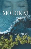Imagen de portada para Moloka'i [text (large print)] / by Alan Brennert.