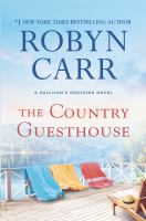 Cover image for The country guesthouse [text (large print)] / Robyn Carr.