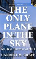 Cover image for The only plane in the sky [text (large print)] : an oral history of 9/11 / Garrett M. Graff.