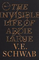 Cover image for The invisible life of Addie LaRue [text (large print)] / V.E. Schwab.