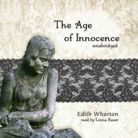 Cover image for The age of innocence [sound recording] / Edith Wharton.