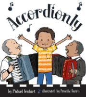 Cover image for Accordionly : Abuelo and Opa make music / by Michael Genhart ; illustrated by Priscilla Burris.