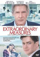 Cover image for Extraordinary measures / CBS Films presents a Double Feature films production ; produced by Michael Shamberg, Stacey Sher, Carla Santos Shamberg ; written by Robert Nelson Jacobs ; directed by Tom Vaughan.