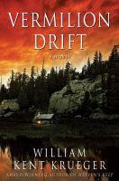 Cover image for Vermilion drift / William Kent Krueger.