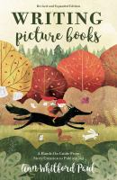 Cover image for Writing picture books : a hands-on guide from story creation to publication / Ann Whitford Paul.