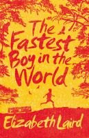 Cover image for The fastest boy in the world / Elizabeth Laird ; illustrated by Peter Bailey.