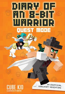 Cover image for Diary of an 8-bit super warrior. Quest mode / Cube Kid ; illustrations by Saboten.