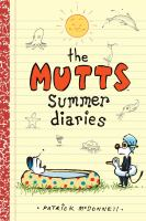 Cover image for The Mutts summer diaries / Patrick McDonnell.